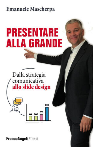copertina Presentare alla grande. Dalla strategia comunicativa allo slide design