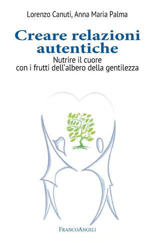 copertina Creare relazioni autentiche. Nutrire il cuore con i frutti dell'albero della gentilezza