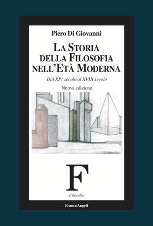 copertina La storia della filosofia nell'età moderna. Dal XIV secolo al XVIII secolo