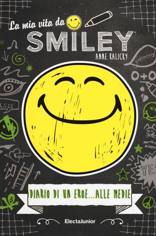 copertina La mia vita da smiley, Diario di un eroe... alle medie