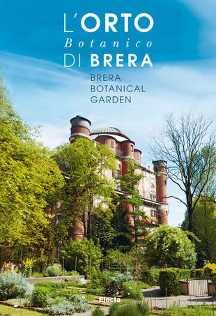 copertina L' orto botanico di Brera. Ediz. italiana e inglese
