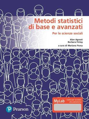 copertina Metodi statistici di base e avanzati per le scienze sociali. Ediz. MyLab. Con Contenuto digitale per download e accesso on line