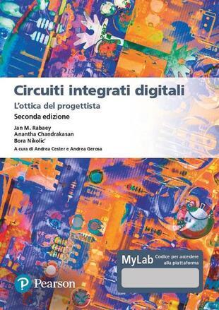 copertina Circuiti integrati digitali. L'ottica del progettista. Ediz. MyLab. Con Contenuto digitale per download e accesso on line