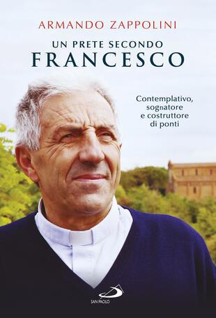 copertina Un prete secondo Francesco. Contemplativo, sognatore e costruttore di ponti