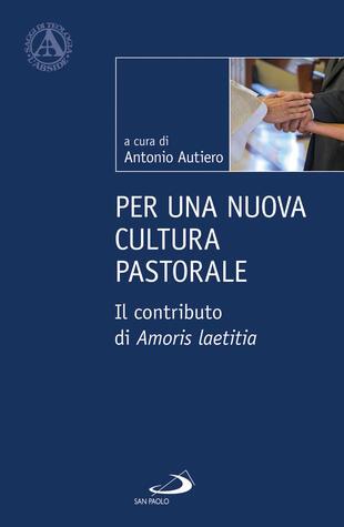 copertina Per una nuova cultura pastorale. Il contributo di Amoris Laetitia