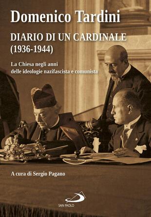 copertina Diario di un cardinale (1936-1944). La Chiesa negli anni delle ideologie nazifascista e comunista