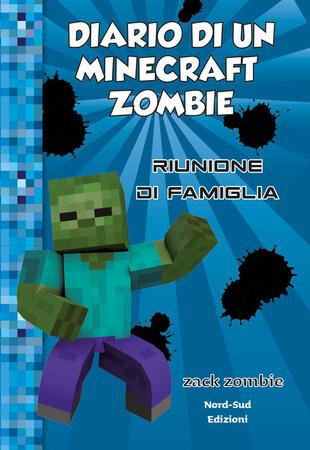 copertina Diario di un Minecraft Zombie. Vol. 7. Riunione di famiglia