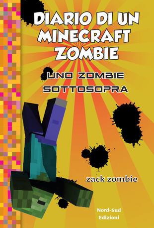 copertina Diario di un Minecraft Zombie. Uno zombie sottosopra  vol. 11