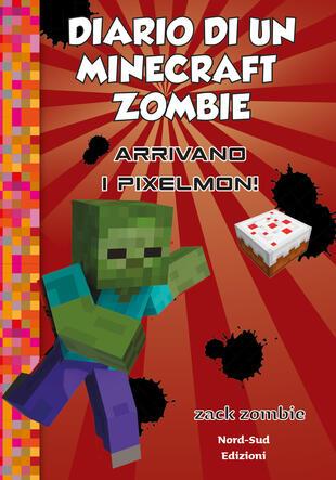 copertina Diario di un Minecraft Zombie 12 - Arrivano i Pixelmon
