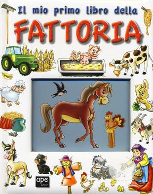 copertina Il mio primo libro della fattoria. Ediz. illustrata
