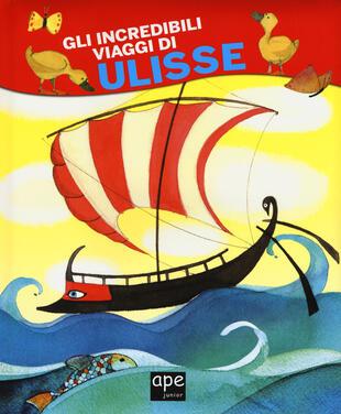 copertina Gli incredibili viaggi di Ulisse. Ediz. a colori