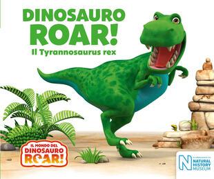 copertina Dinosauro Roar! Tyrannosauro Rex