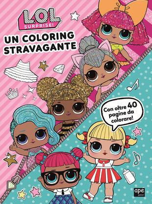 copertina L.O.L. Surprise! - Un coloring stravagante
