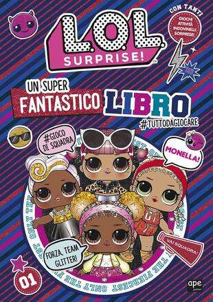 copertina L.O.L. Surprise! Un super fantastico libro