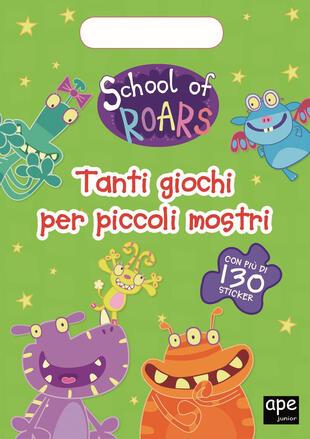 copertina School of roars - Tanti giochi per piccoli mostri