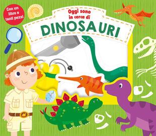copertina Oggi sono in cerca di dinosauri