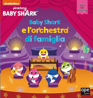copertina Baby Shark e l'orchestra di famiglia