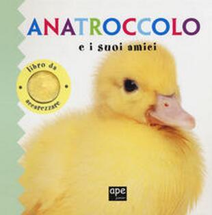 copertina Anatroccolo e i suoi amici - libro da accarezzare