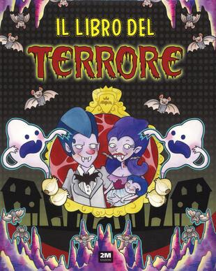 copertina Il libro del terrore. Ediz. a colori
