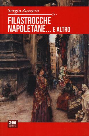 copertina Filastrocche napoletane... e altro. Indovinelli, ninne nanne, scioglilingua, ingiurie, preghiere, giaculatorie e scongiuri
