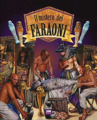 copertina Il mistero dei faraoni. Ediz. a colori