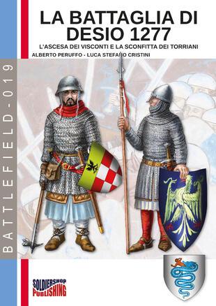 copertina La battaglia di Desio 1277. L'ascesa dei Visconti e la sconfitta dei Torriani. Ediz. illustrata
