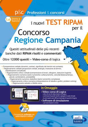 copertina I nuovi test RIPAM per il concorso Regione Campania. Quesiti attitudinali delle più recenti banche dati RIPAM risolti e commentati. Con Software di simulazione e video