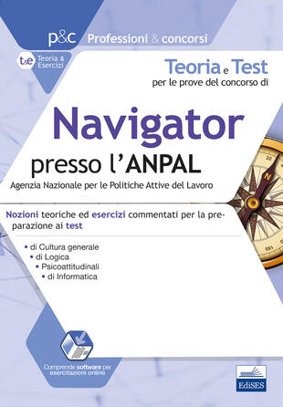 copertina Teoria e test per le prove del concorso di navigator presso l'ANPAL. Nozioni teoriche ed esercizi commentati per la preparazione ai test di cultura generale, logica,