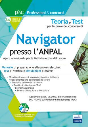 copertina Teoria e test per le prove del concorso di navigator presso l'ANPAL. Manuale di preparazione alle prove selettive, test di verifica e simulazioni d'esame. Con simula