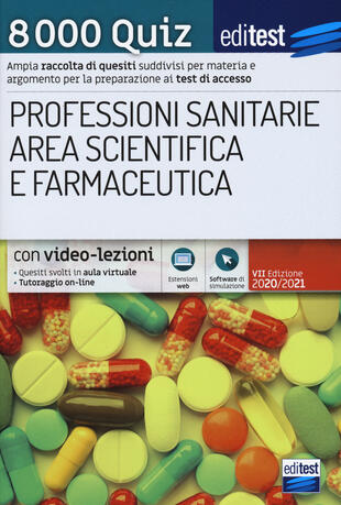 copertina 8000 quiz professioni sanitarie area scientifica e farmaceutica per la preparazione ai test di accesso. Con aggiornamento online. Con software di simulazione