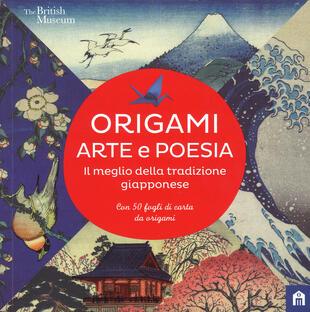 copertina Origami. Arte e poesia. Il meglio della tradizione giapponese
