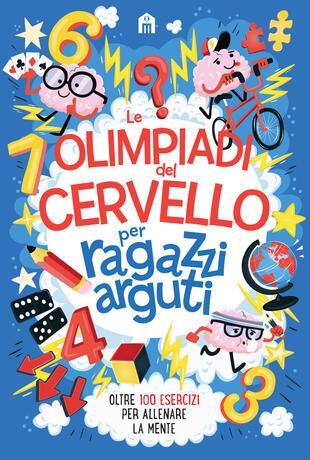 copertina Le olimpiadi del cervello per ragazzi arguti
