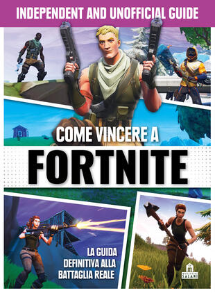copertina Come vincere a Fortnite. Independent and  unofficial guide