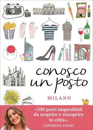 copertina Conosco un posto. Milano