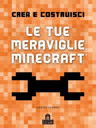 copertina Crea e Costruisci. Le tue meraviglie Minecraft