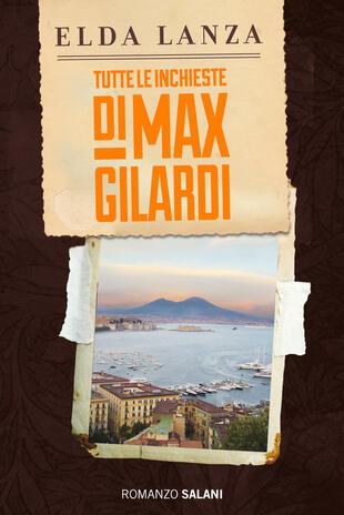 copertina Tutte le inchieste di Max Gilardi