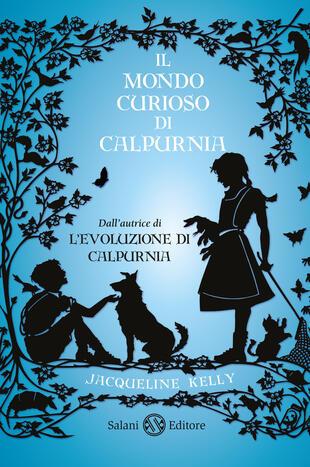 copertina Il mondo curioso di Calpurnia - Bambine Salani