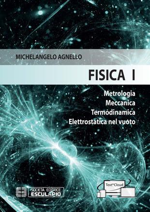 copertina Fisica 1. Metrologia Meccanica Termodinamica Elettrostatica nel vuoto