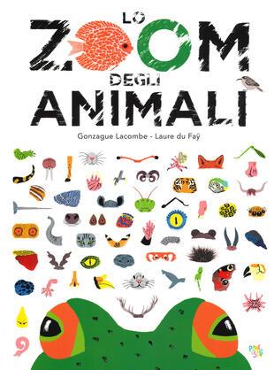 copertina Lo zoom degli animali. Ediz. a colori