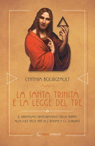 copertina La Santa Trinità e la legge del tre. Il dinamismo trasformativo della Trinità alle luce delle idee di J. Böhme e G.I. Gurdjieff