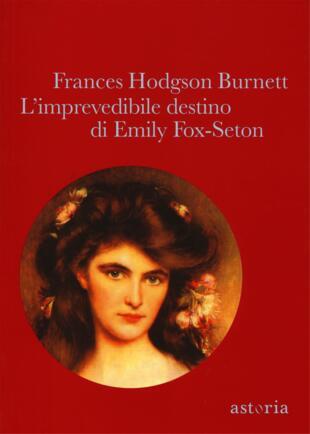 copertina L'imprevedibile destino di Emily Fox-Seton