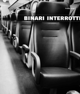 Binari interrotti. Freddy Longo. Ediz. illustrata