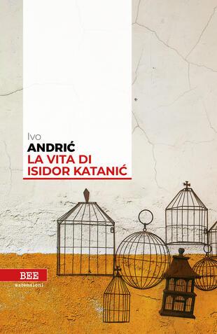 copertina La vita di Isidor Katanic
