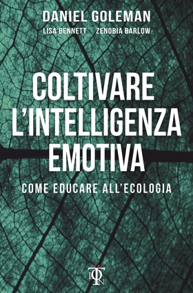 Coltivare l'intelligenza emotiva. Come educare all'ecologia