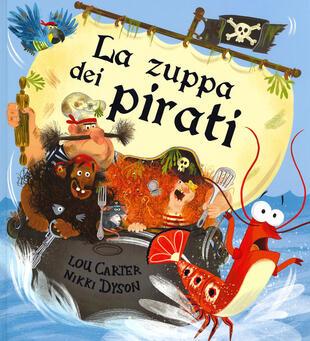 copertina La zuppa dei pirati. Ediz. a colori