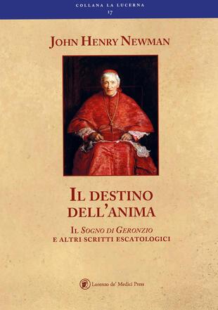 copertina Il destino dell'anima il sogno di Geronzio e altri scritti escatologici