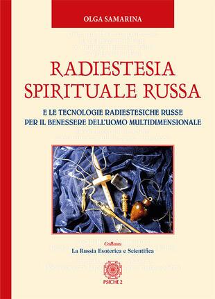 copertina Radiestesia spirituale Russa. E le tecnologie radiestesiche russe per il benessere dell'uomo multidimensionale