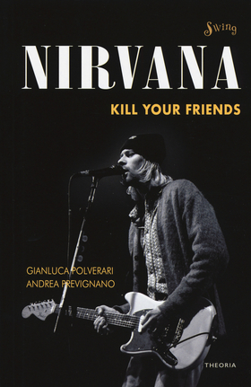 Nirvana. Kill your friends