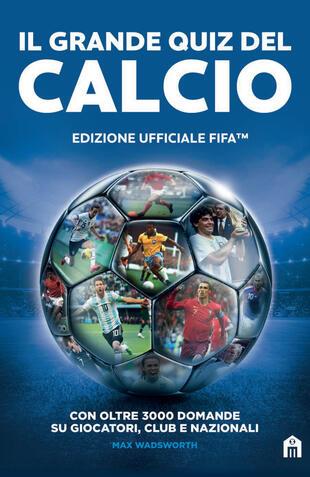copertina Il grande quiz del calcio. Edizione ufficiale FIFA